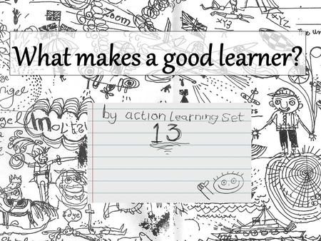 "What makes a good learner?. ""Knowledge is what remains when what was learned has been forgotten."" - Oscar Wilde."