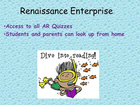 Renaissance Enterprise Access to all AR Quizzes Students and parents can look up from home.