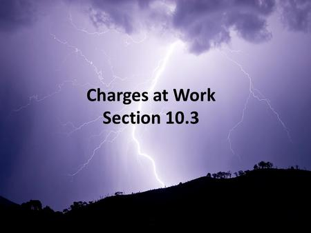 Charges at Work Section 10.3