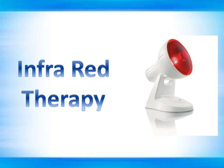 Infra Red Therapy.