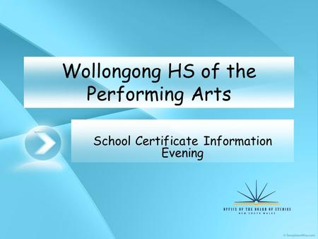 Wollongong HS of the Performing Arts School Certificate Information Evening.