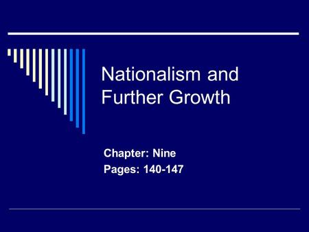 Nationalism and Further Growth Chapter: Nine Pages: 140-147.
