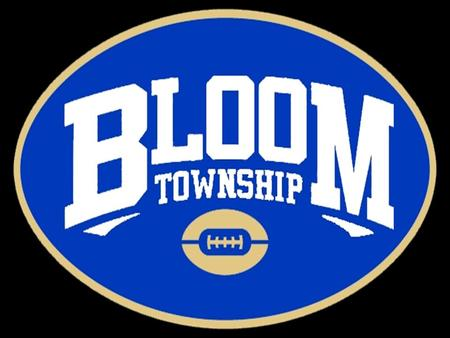 Bloom Township Blazing Trojan Football Coach Tony A. Palombi 101 West 10 th Street Chicago Heights, Illinois 60411 Phone #: 708-755-1122 ext.2217 Fax.