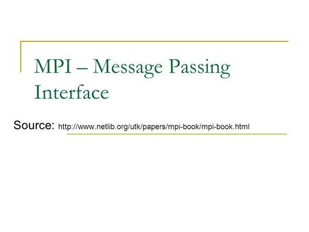 MPI – Message Passing Interface Source:
