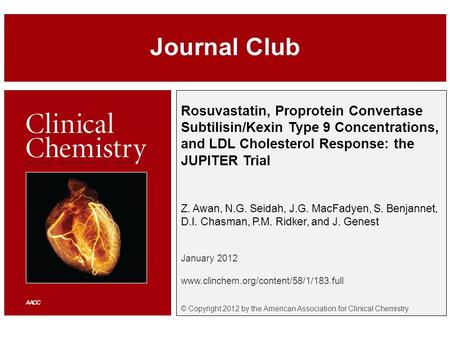 Rosuvastatin, Proprotein Convertase Subtilisin/Kexin Type 9 Concentrations, and LDL Cholesterol Response: the JUPITER Trial Z. Awan, N.G. Seidah, J.G.
