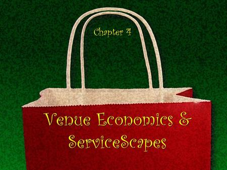 Venue Economics & ServiceScapes Chapter 4. Types of Entertainment Content Performance - music, dance,theater, opera, magic and combinations Experiential.