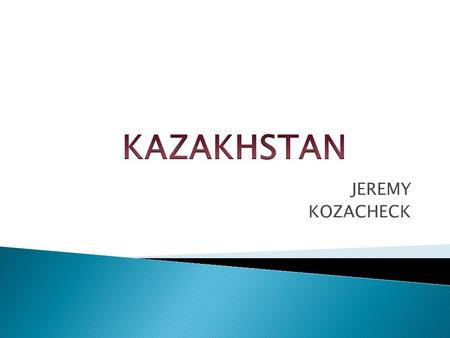 JEREMY KOZACHECK.  Kazakhstan was inhabited since the stone age. Nomadic tribes began to settle here around the 1 st century B.C.  Around the 16 th.