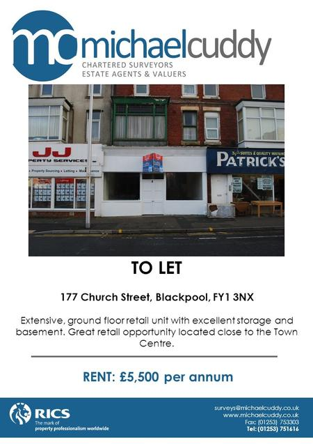 TO LET 177 Church Street, Blackpool, FY1 3NX Extensive, ground floor retail unit with excellent storage and basement. Great retail opportunity located.