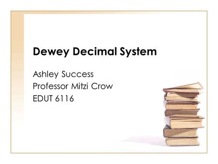 Ashley Success Professor Mitzi Crow EDUT 6116
