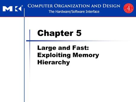 Chapter 5 Large and Fast: Exploiting Memory Hierarchy.
