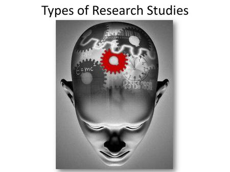 Types of Research Studies. Observation Observation is the simplest scientific technique Participant and researcher bias can occur Naturalistic observation.