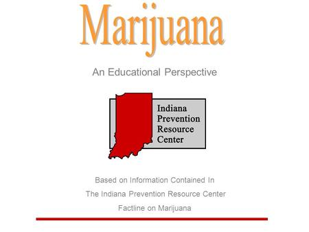 Marijuana An Educational Perspective Based on Information Contained In