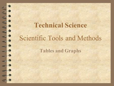 Technical Science Scientific Tools and Methods Tables and Graphs.