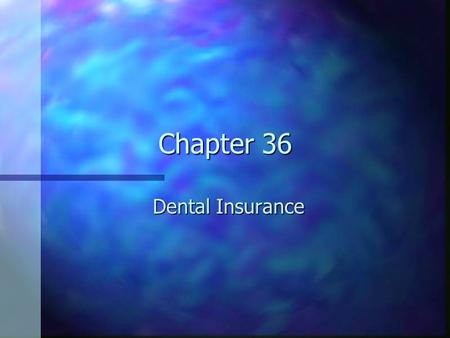 Chapter 36 Dental Insurance. n Large portion of accounts receivable. n Increases access to dental care. –By reducing cost for the patient n Not designed.