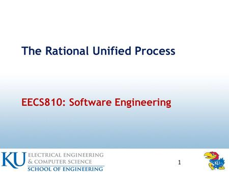 The Rational Unified Process 1 EECS810: Software Engineering.