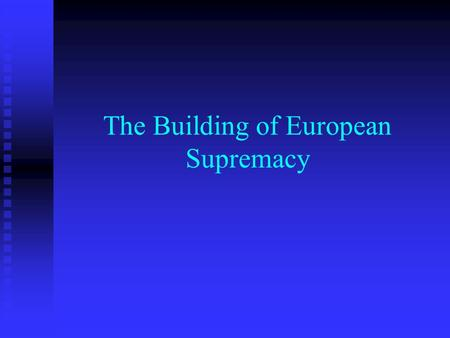The Building of European Supremacy. 2 nd Industrial Revolution Henry Bessemer- discovered a way to produce steel cheaply at large quantities. Henry Bessemer-