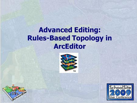 Advanced Editing: Rules-Based Topology in ArcEditor
