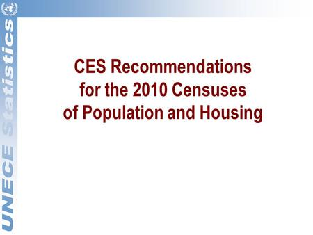 CES Recommendations for the 2010 Censuses of Population and Housing.