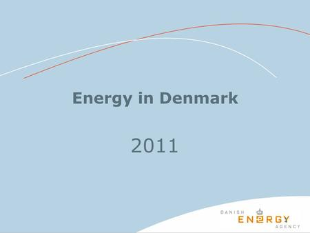 11 Energy in Denmark 2011. 2 Observed energy consumption and adjusted gross energy consumption.