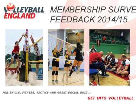 MEMBERSHIP SURVEY FEEDBACK 2014/15. Thank you for all for answering the survey – it is appreciated. We feel the level of service you deserve has improved.
