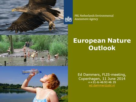 Ed Dammers, FLIS-meeting, Copenhagen, 11 June 2014 ++31-6-46 93 46 35 1 European Nature Outlook.