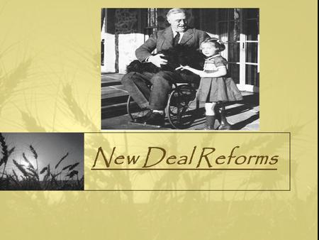 "New Deal Reforms. I. The 2 nd ""New Deal"" (1935-1940) 1. 1 st New Deal for Relief and Recovery a. Help Americans now 2. 2 nd New Deal for Reform a. Help."