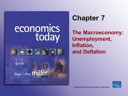 Chapter 7 The Macroeconomy: Unemployment, Inflation, and Deflation.