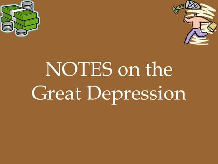 NOTES on the Great Depression. Causes of the Depression 1.uneven distribution of wealth 2.Stock market mistakes a.Speculation: buying cheap stocks hoping.
