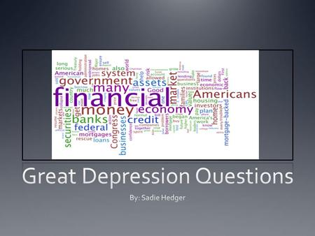 Introduction The topic I have chosen to create my questions for is the Great Depression. I have chosen this topic because I feel it is one that can easily.