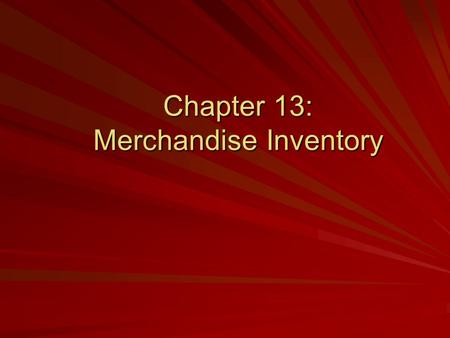 Chapter 13: Merchandise Inventory. ©The McGraw-Hill Companies, Inc., 2004 2 of 26 Merchandise Inventory Merchandise inventory includes all goods owned.