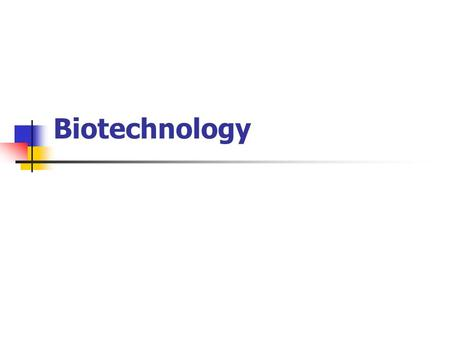 Biotechnology. D 8.01 --Biotechnology2 Definition Techniques used to modify deoxyribonucleic acid (DNA) or the genetic material of a microorganism, plant,