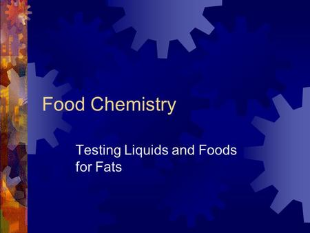 Food Chemistry Testing Liquids and Foods for Fats.