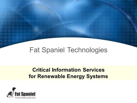PV2Web™ Basic Training Fat Spaniel Technologies Critical Information Services for Renewable Energy Systems.