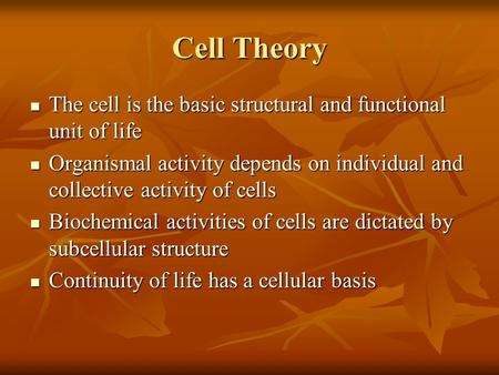 Cell Theory The cell is the basic structural and functional unit of life The cell is the basic structural and functional unit of life Organismal activity.