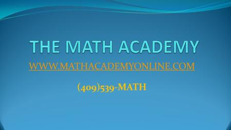 WWW.MATHACADEMYONLINE.COM (409)539-MATH. The student is expected to determine the intercepts of the graph of linear functions an zeros of linear functions.