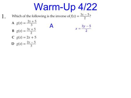 1. Warm-Up 4/22 A. Rigor: You will learn how to evaluate, graph and use the properties of logarithmic functions. Relevance: You will be able to solve.