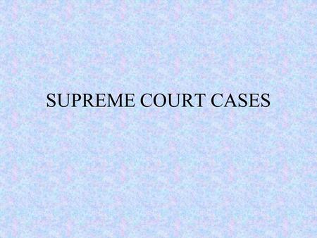 SUPREME COURT CASES. Marbury v Madison This case establishes the Supreme Court's power of judicial review. Constitutional basis: supremacy clause What.