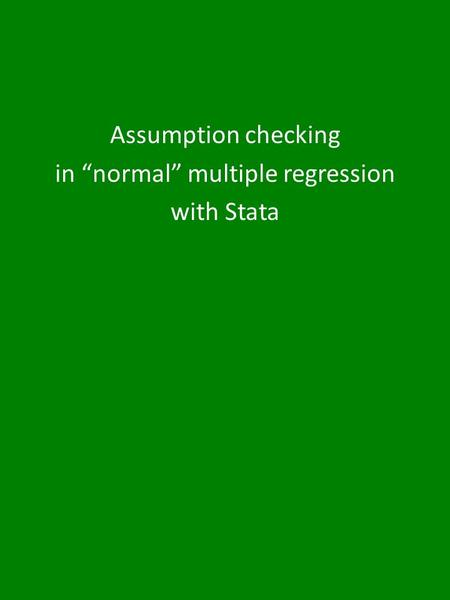 "Assumption checking in ""normal"" multiple regression with Stata."
