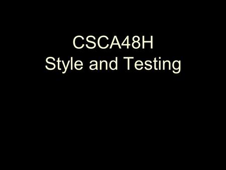 CSCA48H Style and Testing. 2 Style The Zen of Python: import this Do the Goodger reading!