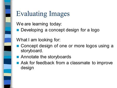 Evaluating Images We are learning today: