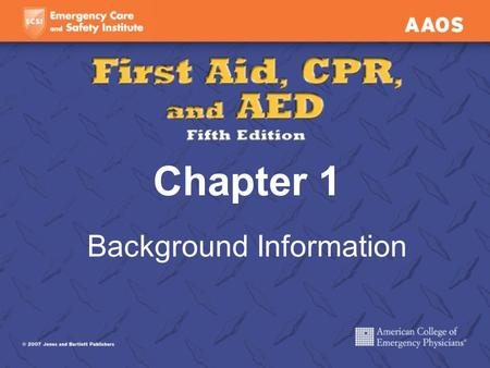 Chapter 1 Background Information. Why Is First Aid Important? At some point in your life, you will have to make the decision to help in an emergency.