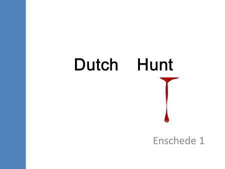 Dutch Hunt Enschede 1. HUNTING GUIDE ⅰ For international students in Delft Objective Be international as an international student How Interview? Questionnaire?
