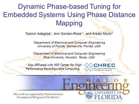 Dynamic Phase-based Tuning for Embedded Systems Using Phase Distance Mapping + Also Affiliated with NSF Center for High- Performance Reconfigurable Computing.