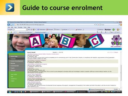 Guide to course enrolment. Accessing the system First go to your intranet  Aid Home.
