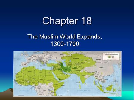 The Muslim World Expands,