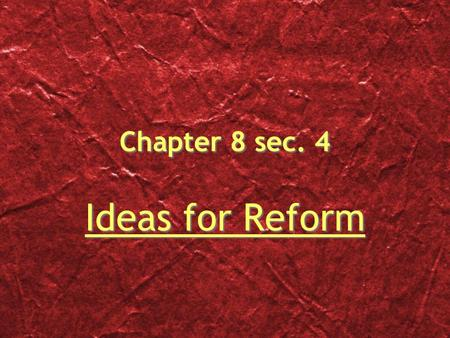 Chapter 8 sec. 4 Ideas for Reform. The New York Charity Organization Society Tried to turn Charity into a scientific enterprise.