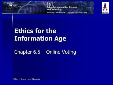 William H. Bowers – Ethics for the Information Age Chapter 6.5 – Online Voting.