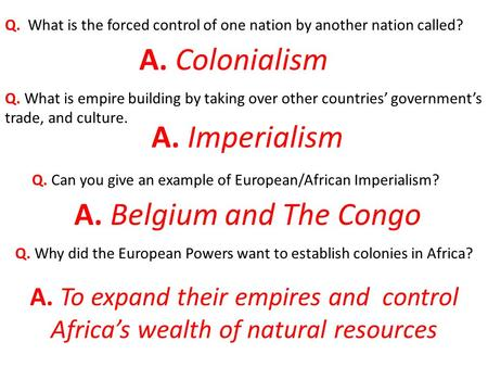 A. Colonialism A. Imperialism A. Belgium and The Congo