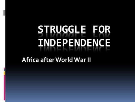 Africa after World War II. Imperialism Review  During the late 19 th century, European countries scrabbled to colonize parts of Africa.  In 1884-1885.