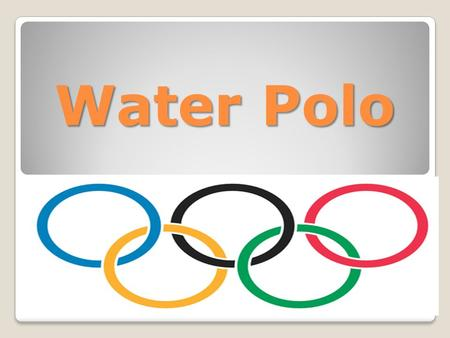 Water Polo. Water polo Description of sport: It is played with a team of seven. Matches are split into four to eight minute periods. At the start of the.